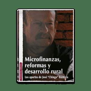 Microfinanzas reformas y desarrollo rural los aportes de José Badivia