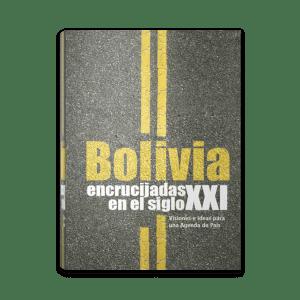 Bolivia encrucijadas en el siglo 21