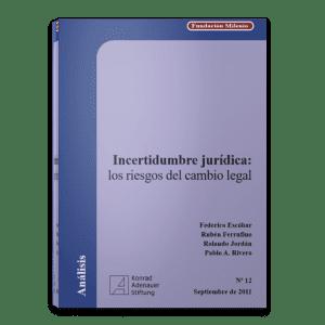 Analisis No. 12. Incertidumbre jurídica. Los riesgos del cambio legal