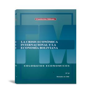 Coloquio económico 13 La crisis económica internacional y la economía boliviana