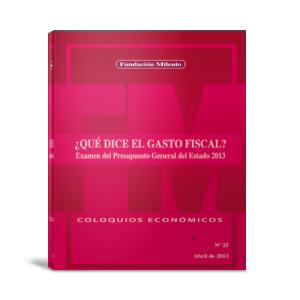 Coloquio económico 25 Que dice el gasto fiscal Examen del Presupuesto General del estado 2013
